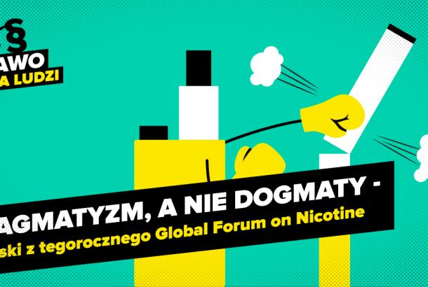 Pragmatyzm, a nie dogmaty – wnioski z tegorocznego Global Forum on Nicotine